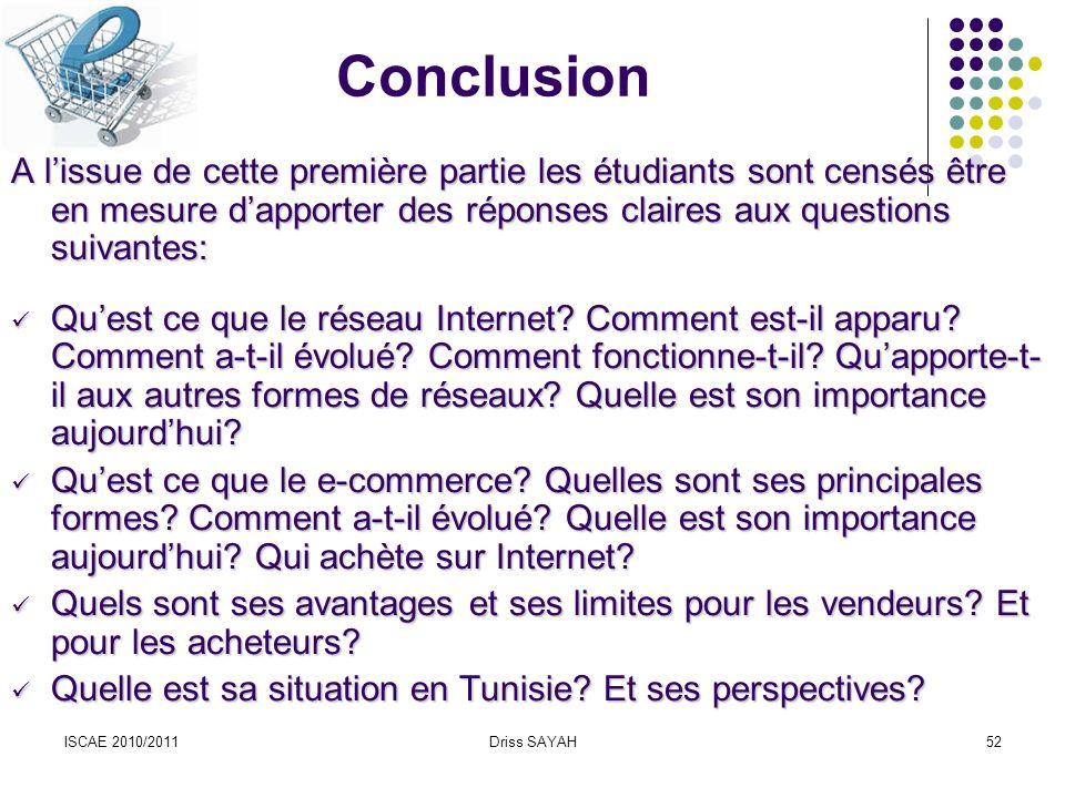 Conclusion A l'issue de cette première partie les étudiants sont censés être en mesure d'apporter des réponses claires aux questions suivantes: