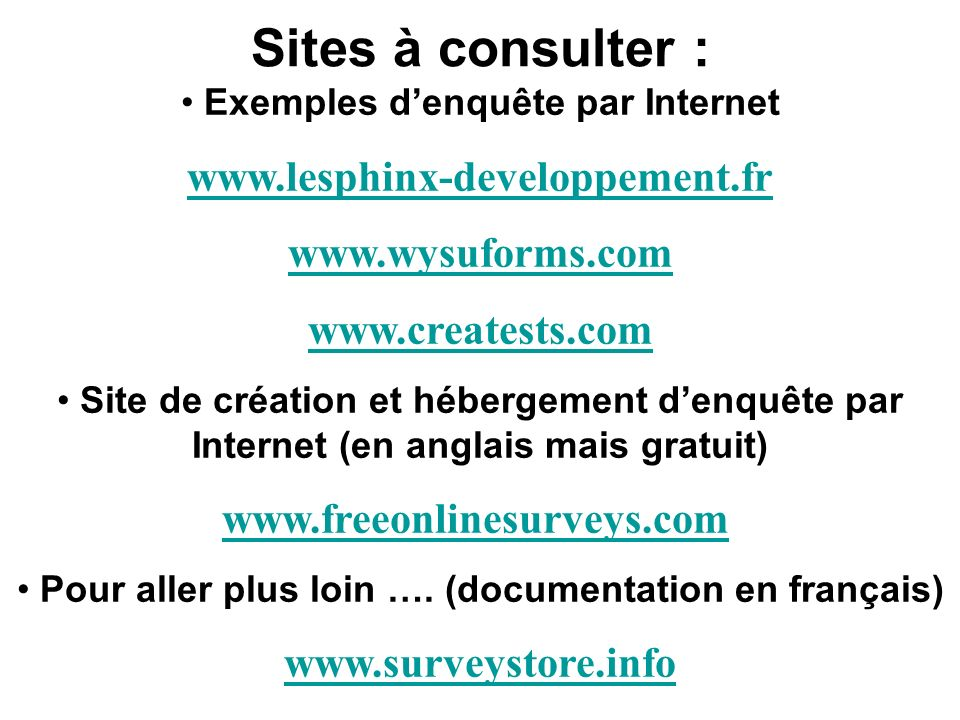 Sites à consulter : www.lesphinx-developpement.fr www.wysuforms.com