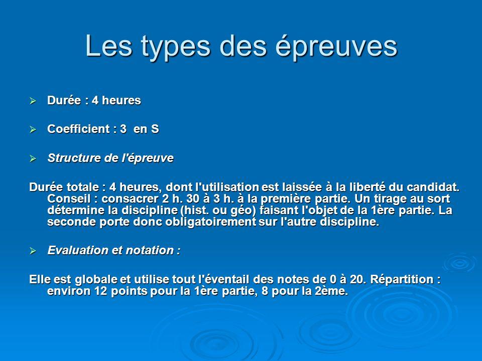 Les types des épreuves Durée : 4 heures Coefficient : 3 en S