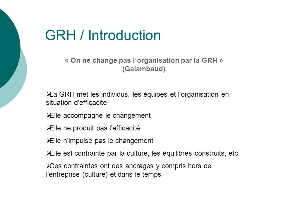 « On ne change pas l'organisation par la GRH » (Galambaud)