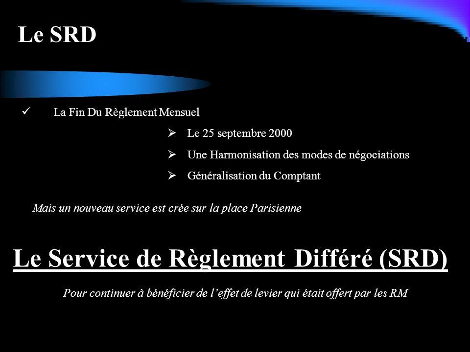 Le Service de Règlement Différé (SRD)