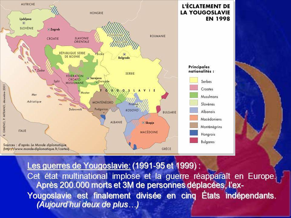 : Les guerres de Yougoslavie: (1991-95 et 1999) :