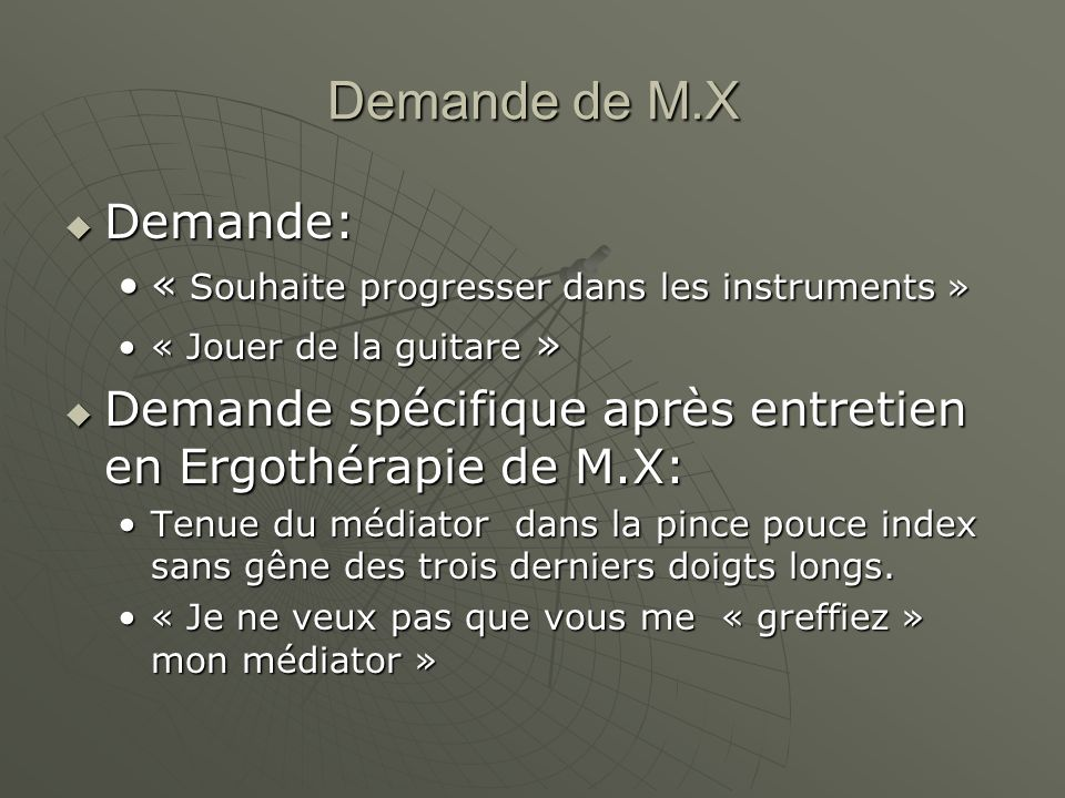 Demande de M.X Demande: « Souhaite progresser dans les instruments » « Jouer de la guitare »