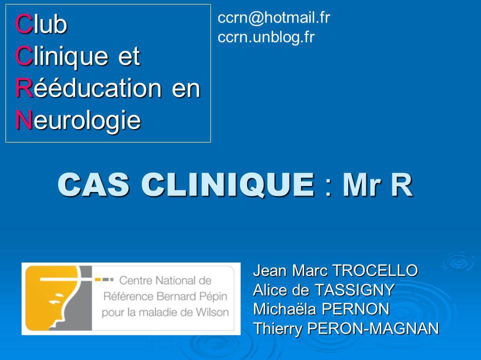 CAS CLINIQUE : Mr R Club Clinique et Rééducation en Neurologie