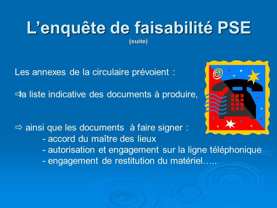 L'enquête de faisabilité PSE (suite)