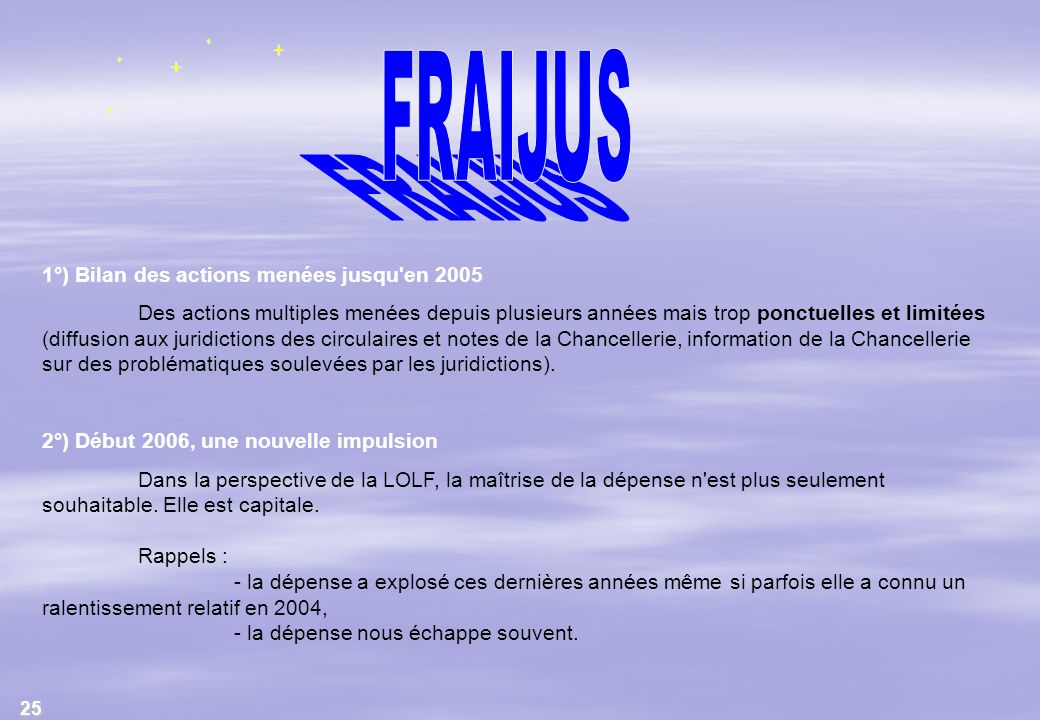 FRAIJUS 1°) Bilan des actions menées jusqu en 2005