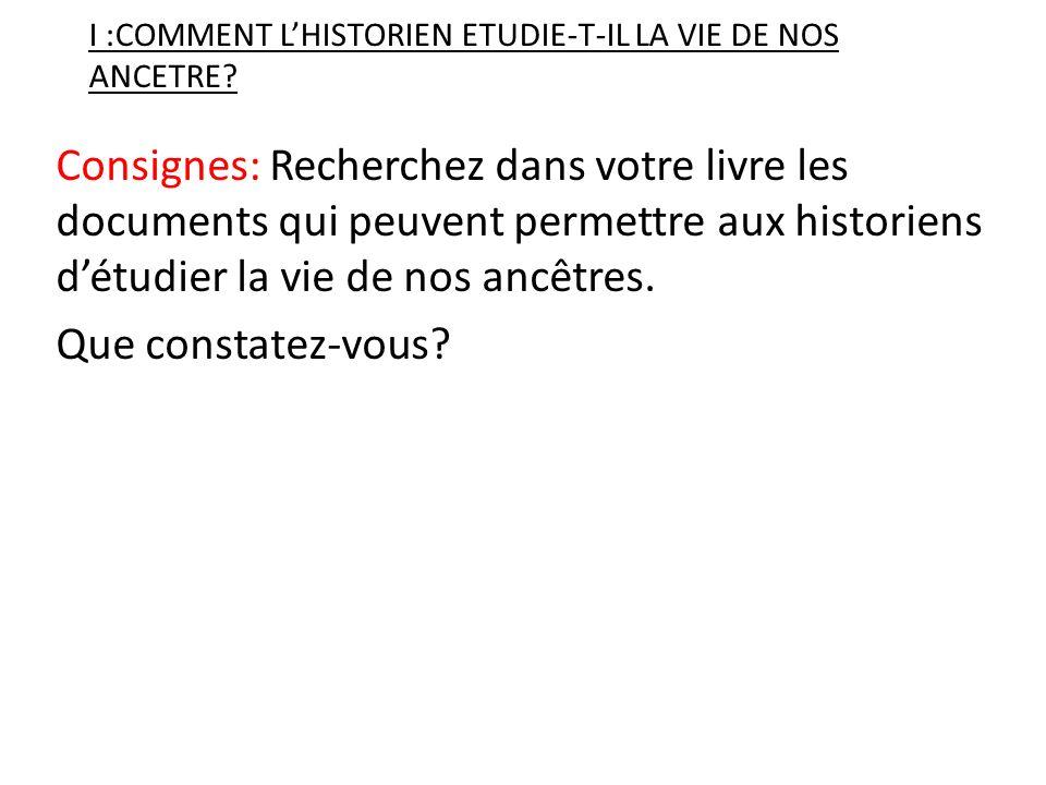 I :COMMENT L'HISTORIEN ETUDIE-T-IL LA VIE DE NOS ANCETRE