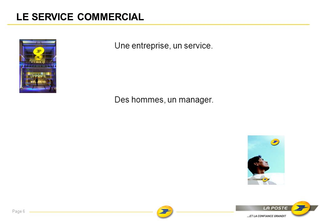 Une entreprise, un service.