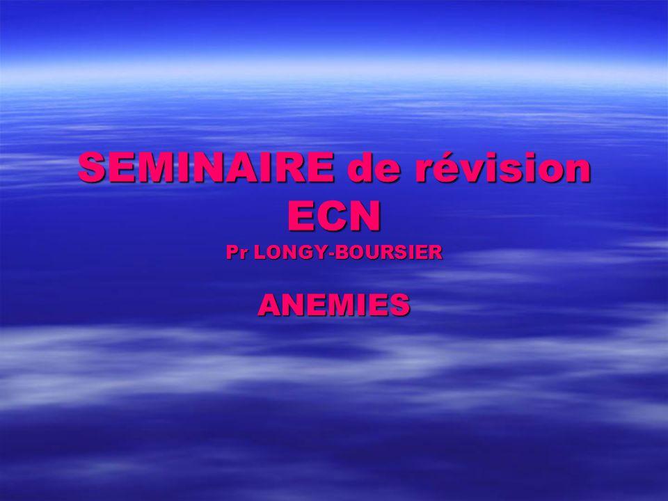 SEMINAIRE de révision ECN Pr LONGY-BOURSIER