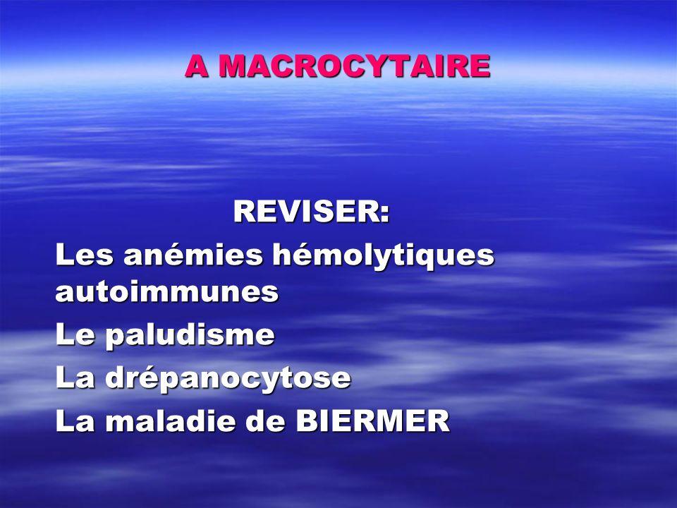 A MACROCYTAIRE REVISER: Les anémies hémolytiques autoimmunes.
