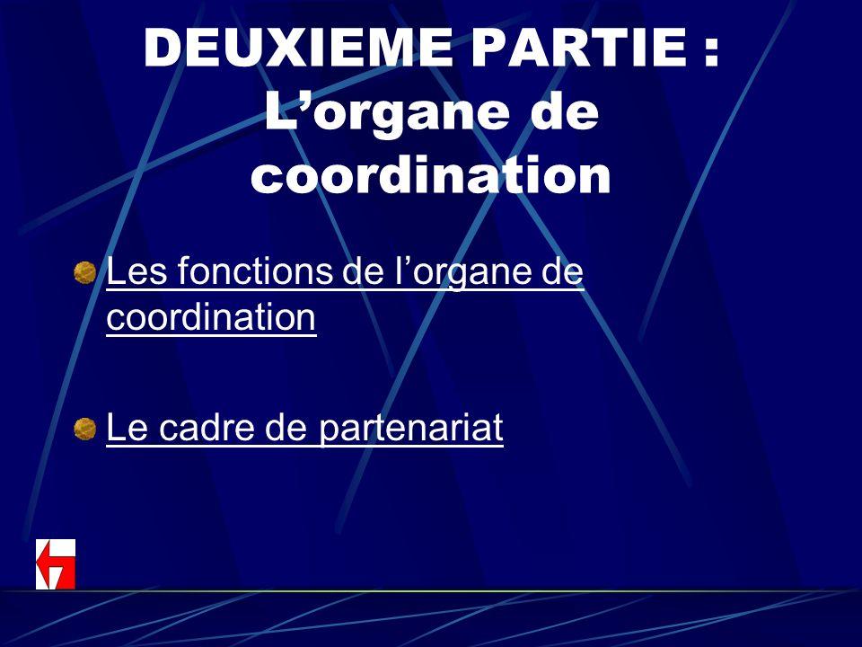 DEUXIEME PARTIE : L'organe de coordination