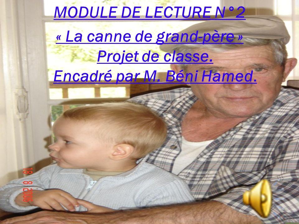 MODULE DE LECTURE N°2 « La canne de grand-père » Projet de classe