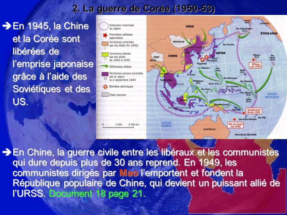 2. La guerre de Corée (1950-53) En 1945, la Chine. et la Corée sont. libérées de. l'emprise japonaise.