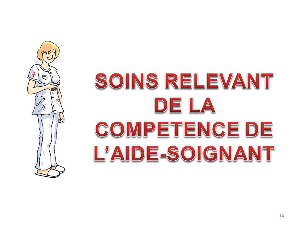 SOINS RELEVANT DE LA COMPETENCE DE L'AIDE-SOIGNANT