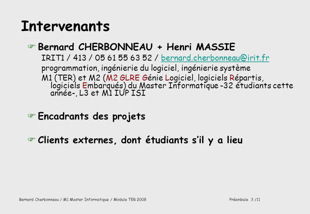 Intervenants Bernard CHERBONNEAU + Henri MASSIE Encadrants des projets