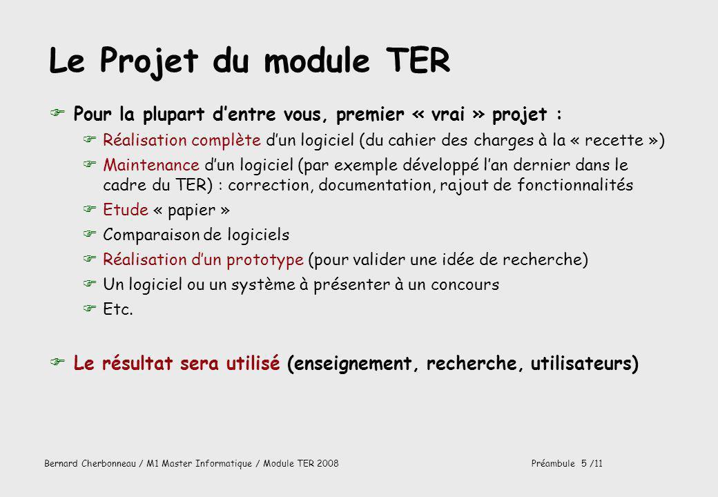 Le Projet du module TER Pour la plupart d'entre vous, premier « vrai » projet :