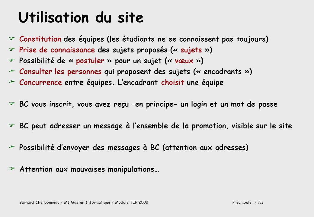Utilisation du site Constitution des équipes (les étudiants ne se connaissent pas toujours) Prise de connaissance des sujets proposés (« sujets »)