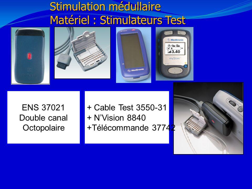Stimulation médullaire Matériel : Stimulateurs Test