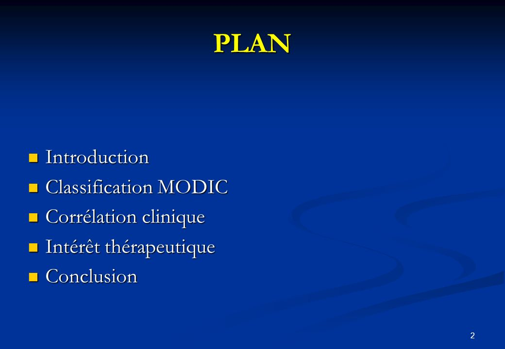 PLAN Introduction Classification MODIC Corrélation clinique