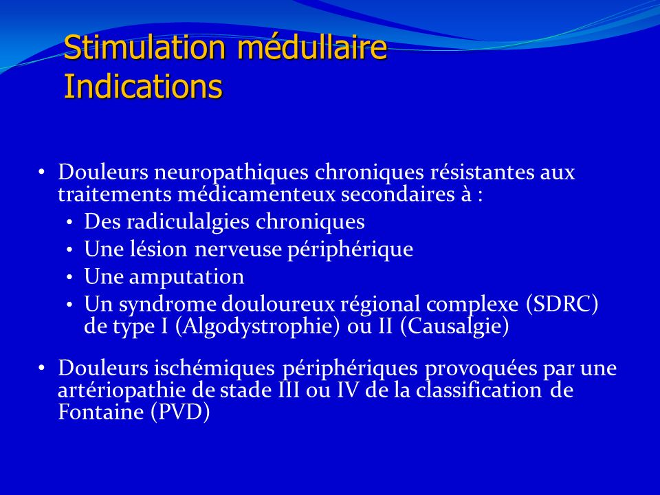 Stimulation médullaire Indications
