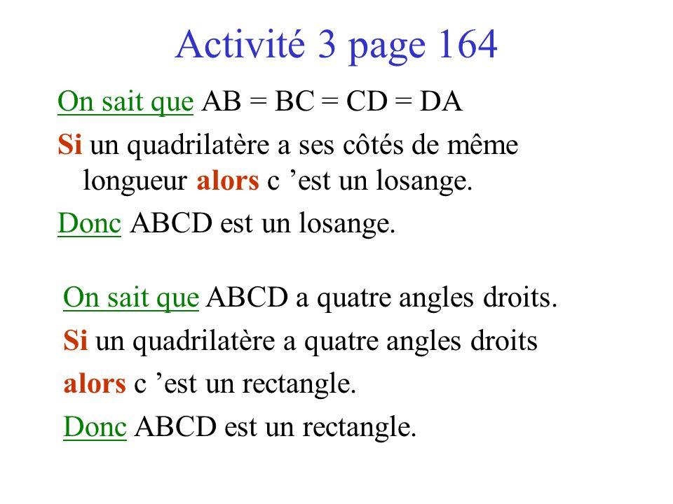Activité 3 page 164 On sait que AB = BC = CD = DA