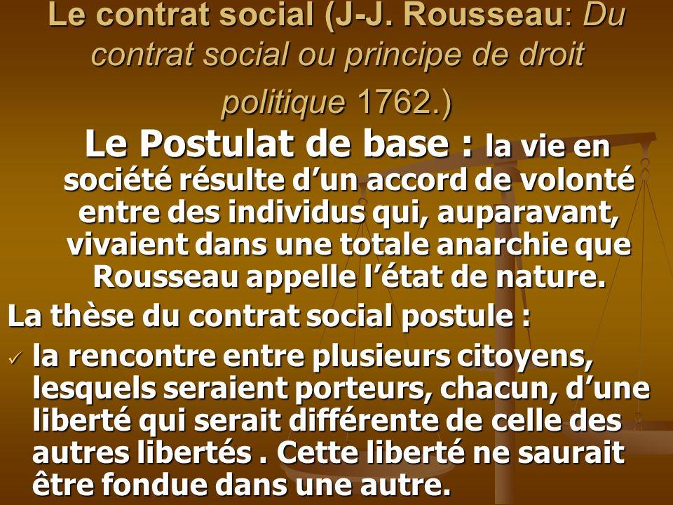 Le contrat social (J-J. Rousseau: Du contrat social ou principe de droit politique 1762.)