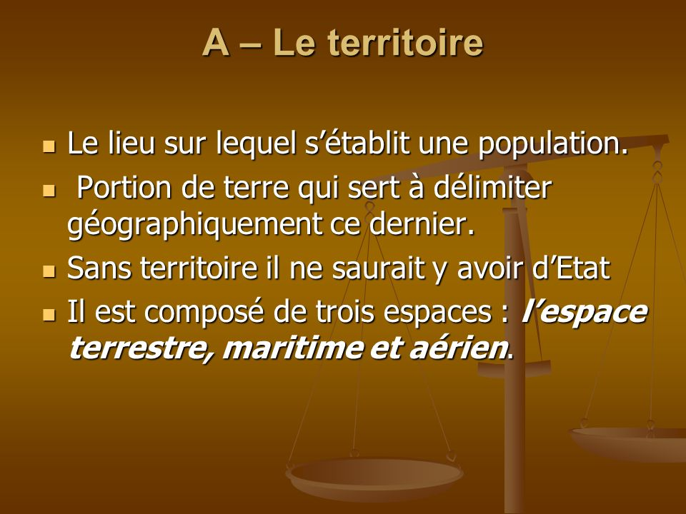 A – Le territoire Le lieu sur lequel s'établit une population.