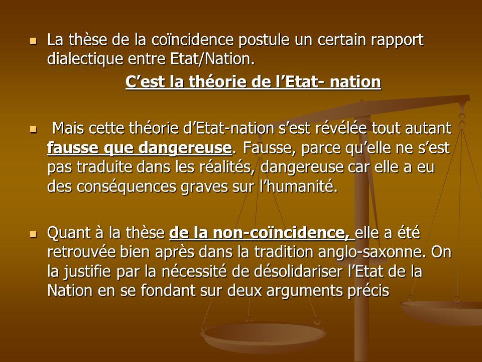 La thèse de la coïncidence postule un certain rapport dialectique entre Etat/Nation.