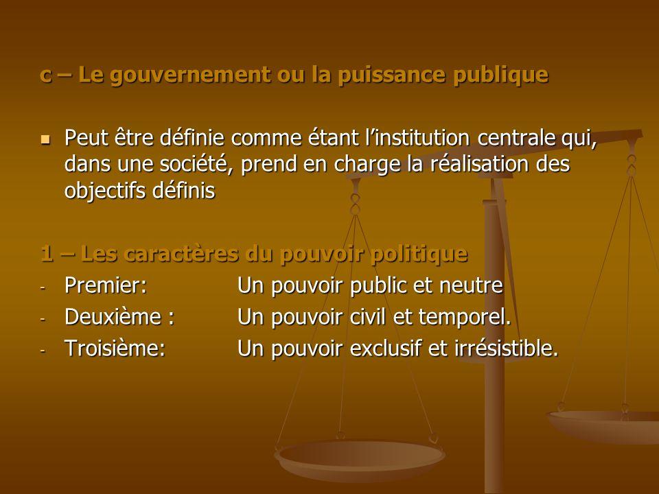 c – Le gouvernement ou la puissance publique