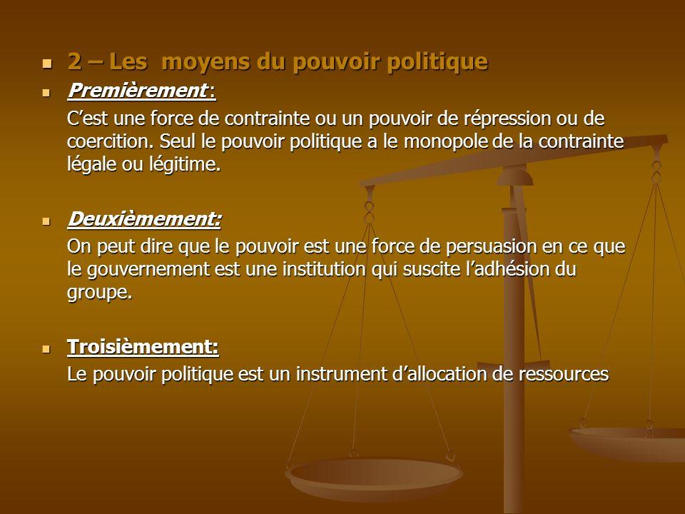 2 – Les moyens du pouvoir politique