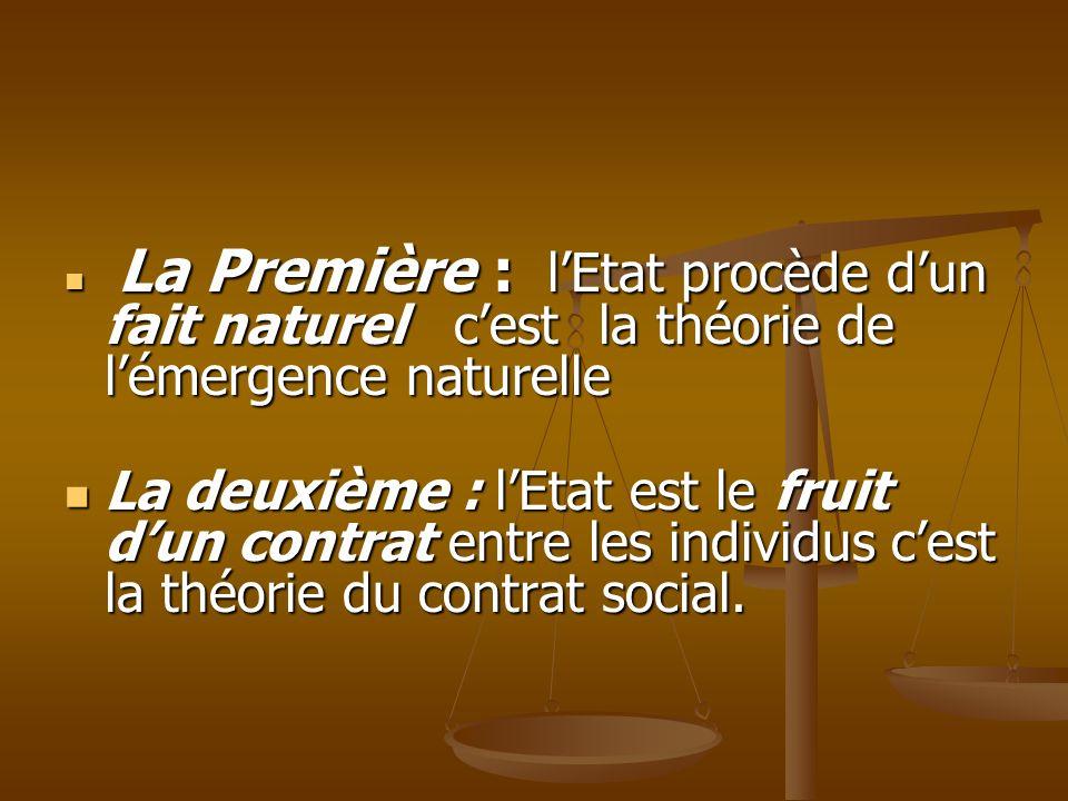 La Première : l'Etat procède d'un fait naturel c'est la théorie de l'émergence naturelle