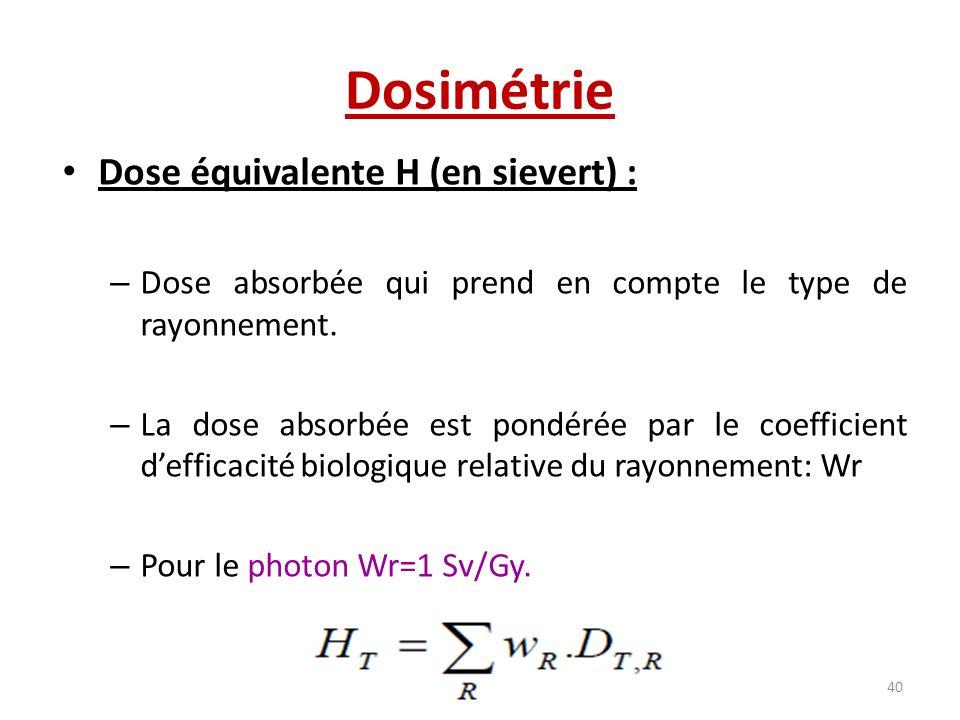 Dosimétrie Dose équivalente H (en sievert) :