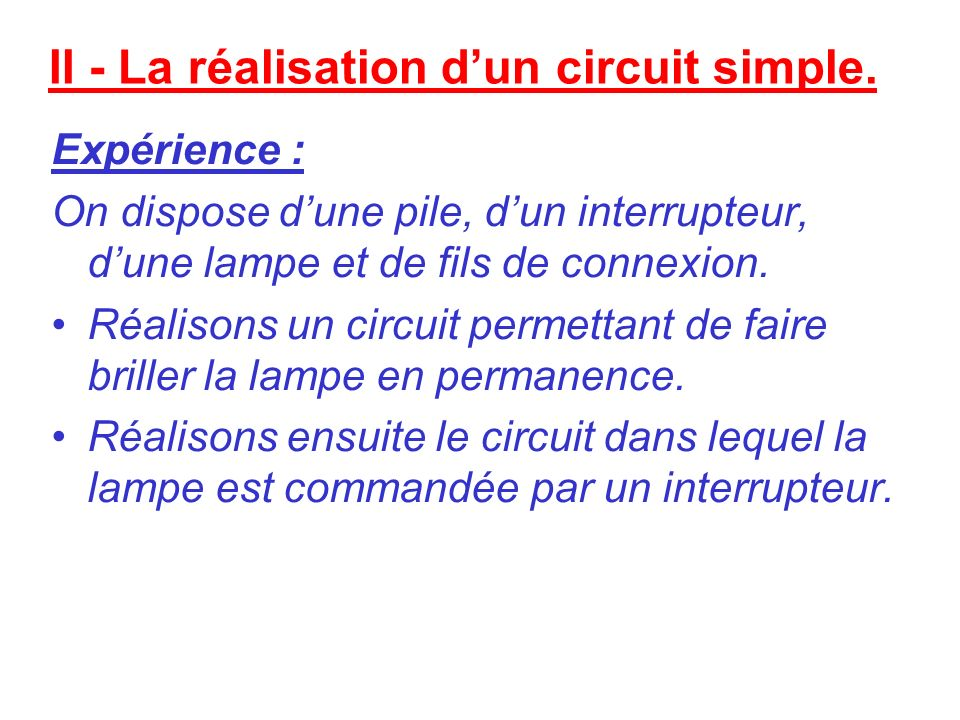 II - La réalisation d'un circuit simple.