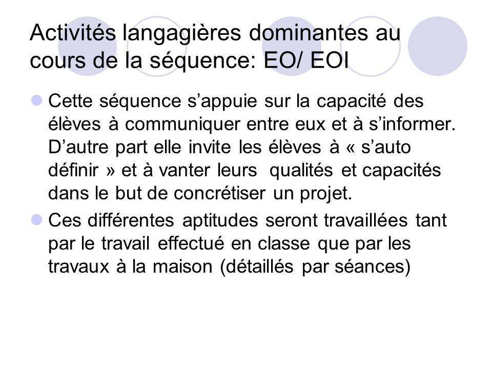 Activités langagières dominantes au cours de la séquence: EO/ EOI