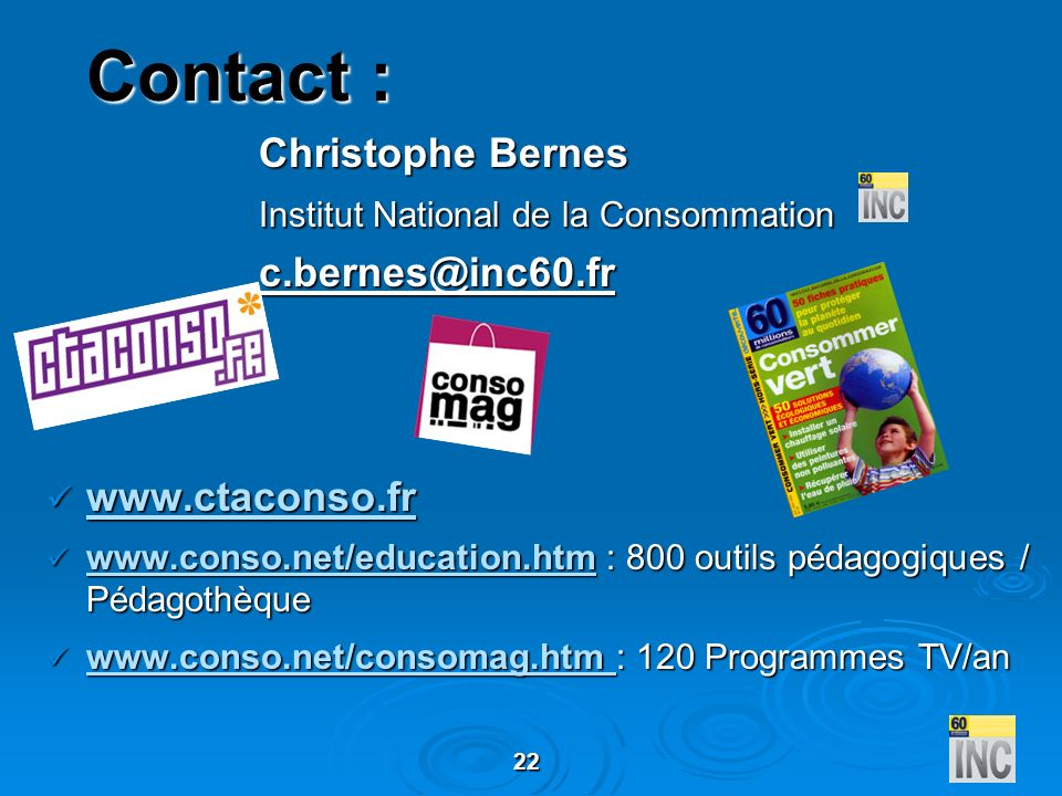 Contact : Christophe Bernes Institut National de la Consommation