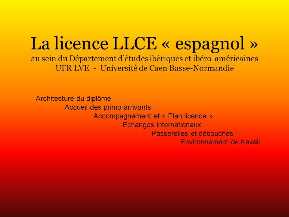 La licence LLCE « espagnol » au sein du Département d'études ibériques et ibéro-américaines UFR LVE - Université de Caen Basse-Normandie