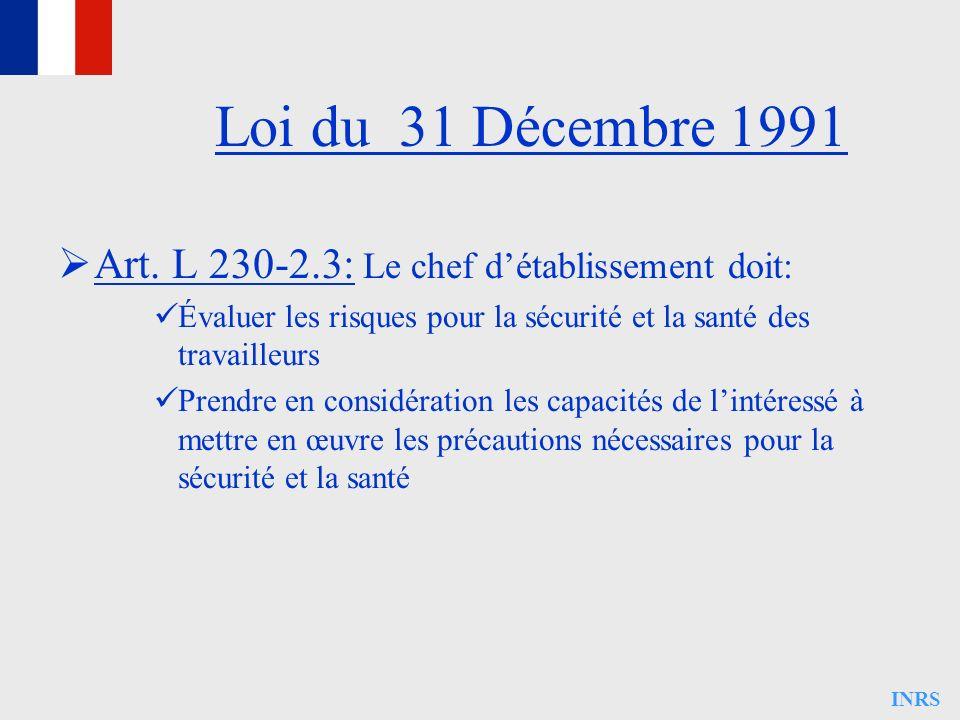 Loi du 31 Décembre 1991 Art. L 230-2.3: Le chef d'établissement doit: