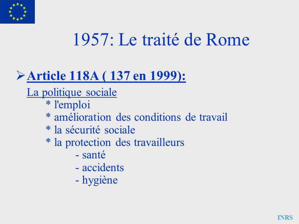 1957: Le traité de Rome Article 118A ( 137 en 1999):