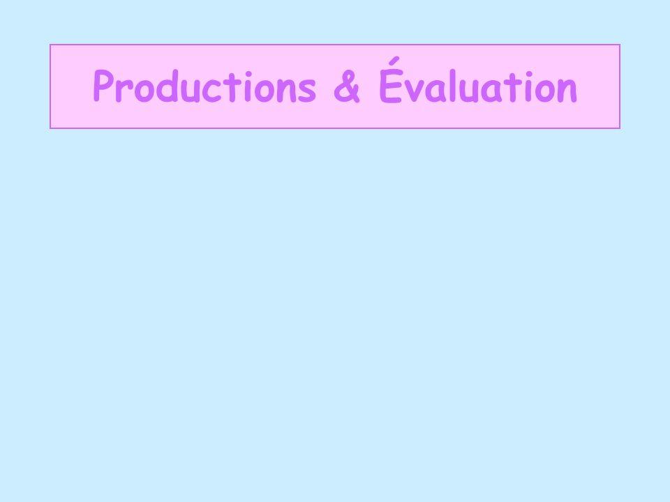 Productions & Évaluation