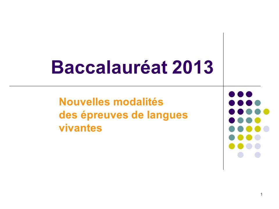 Baccalauréat 2013 Nouvelles modalités des épreuves de langues vivantes