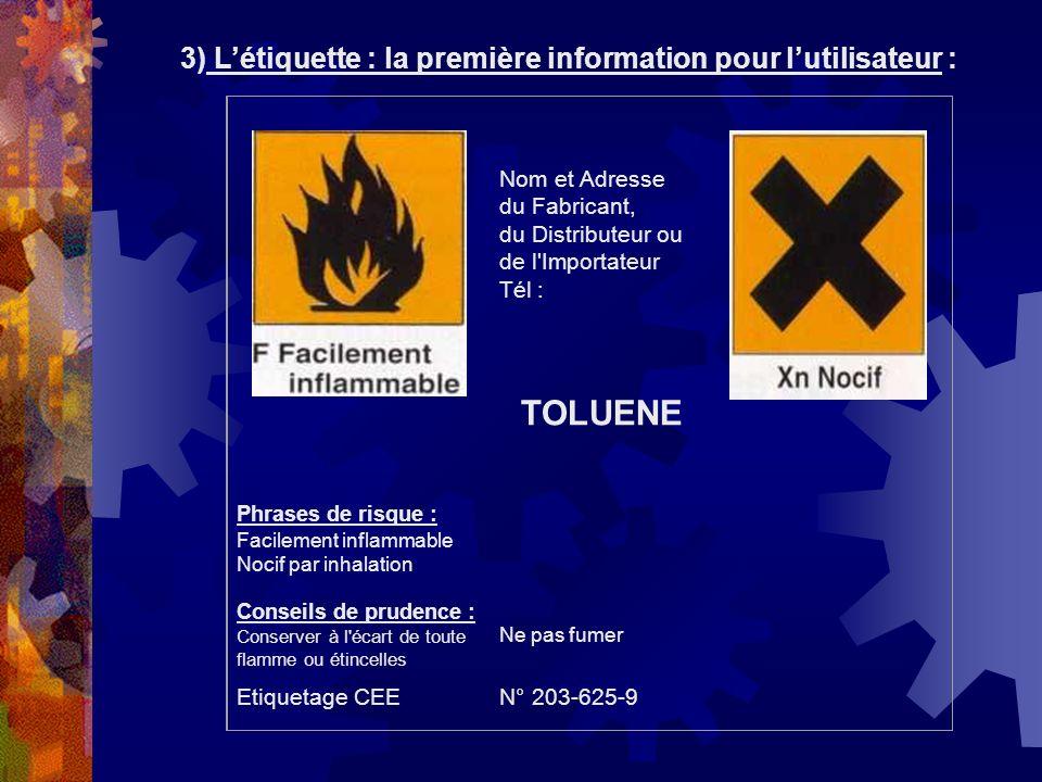 TOLUENE 3) L'étiquette : la première information pour l'utilisateur :