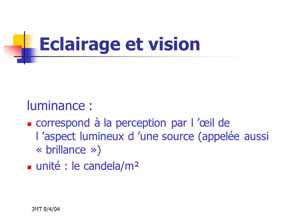 Eclairage et vision luminance :