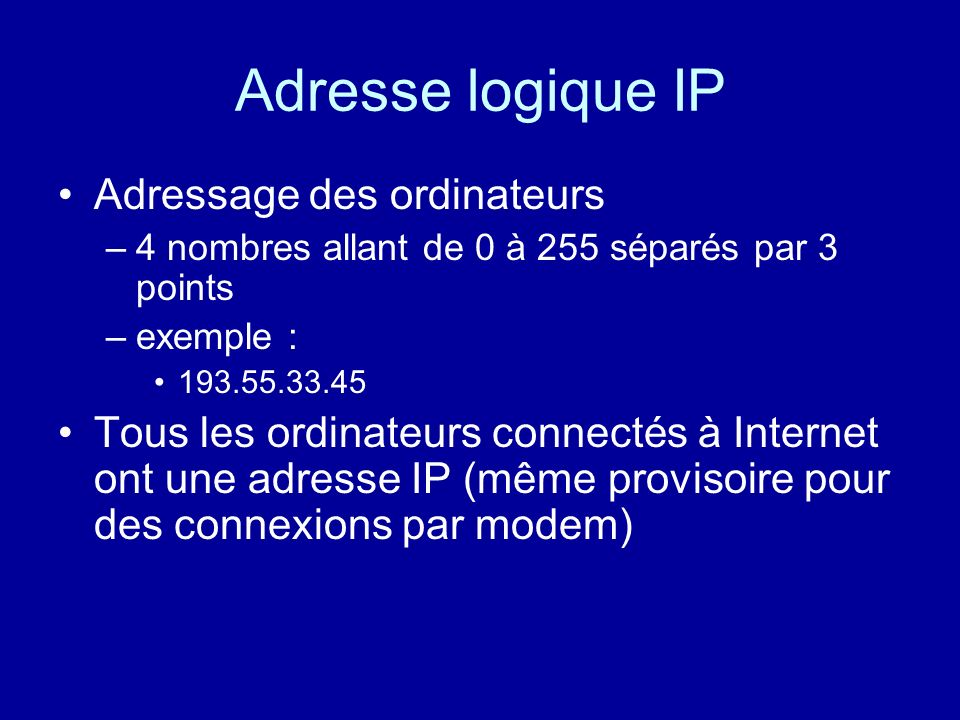 Adresse logique IP Adressage des ordinateurs