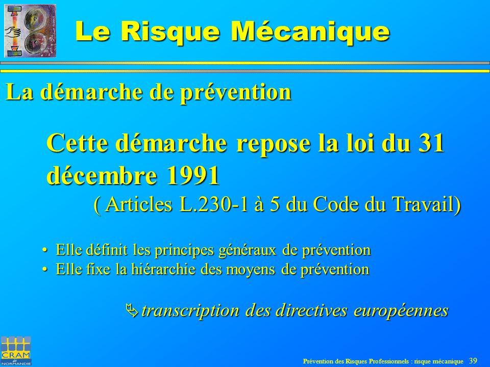 Cette démarche repose la loi du 31 décembre 1991