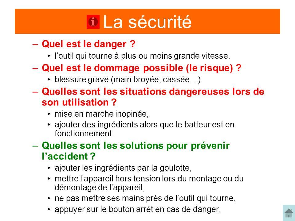 La sécurité Quel est le danger