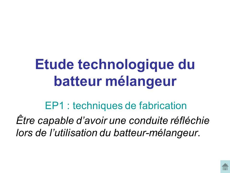Etude technologique du batteur mélangeur