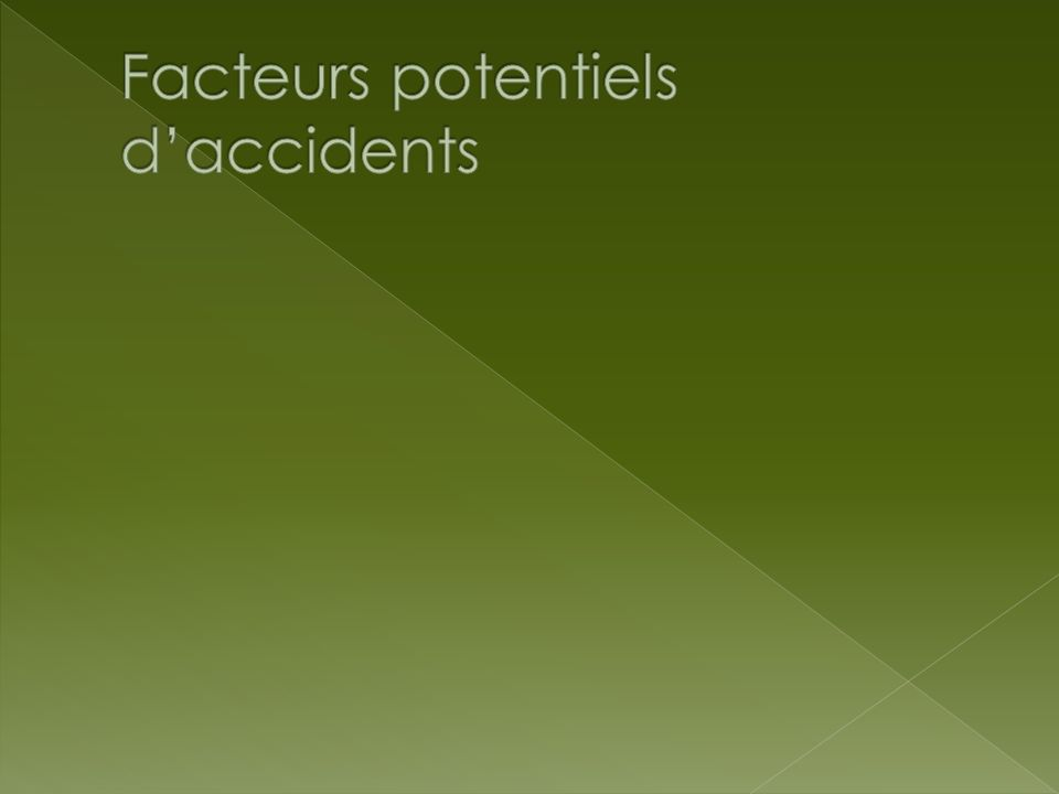 Facteurs potentiels d'accidents