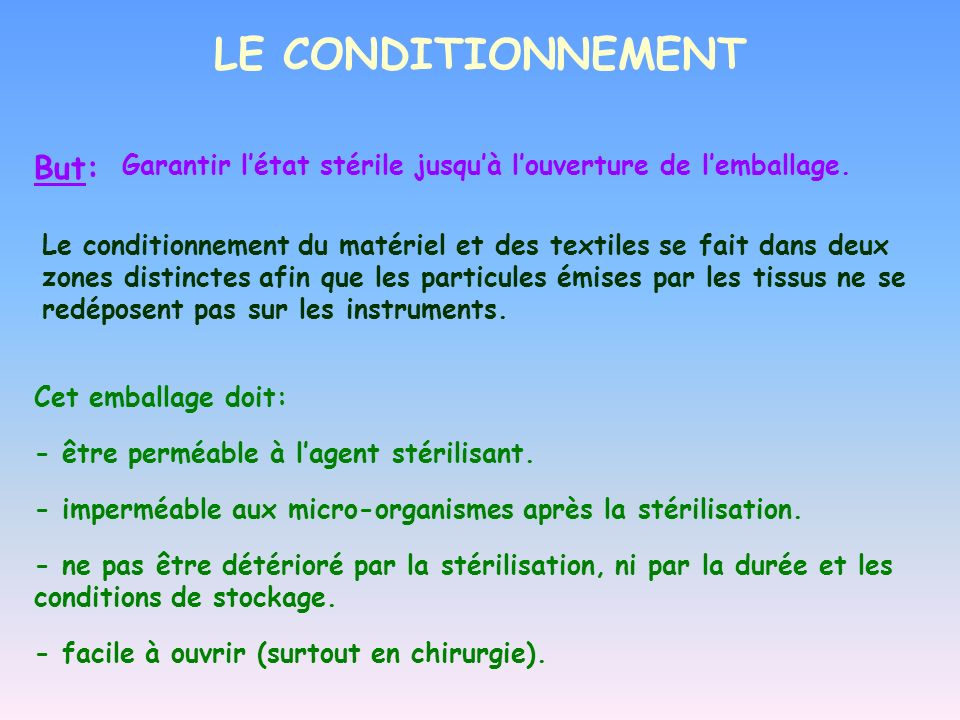 LE CONDITIONNEMENT But: