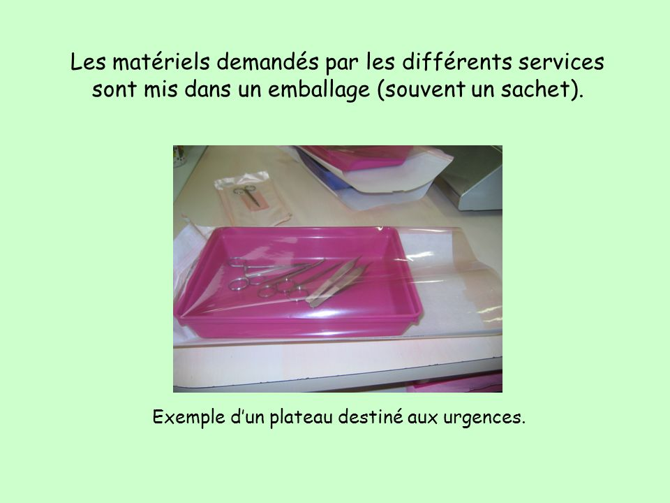 Les matériels demandés par les différents services sont mis dans un emballage (souvent un sachet).