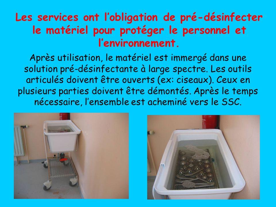 Les services ont l'obligation de pré-désinfecter le matériel pour protéger le personnel et l'environnement.